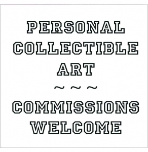 Personal and collectible art; commissions welcome.